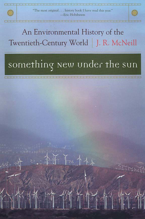 World history trade titles general world history j r mcneill gives us our first general account of what may prove to be the most significant dimension of the twentieth century its environmental history fandeluxe Choice Image