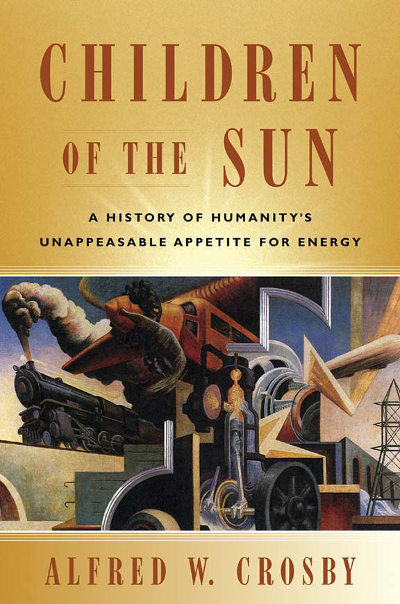 World history trade titles general world history alfred w crosby reveals both how humanitys successes hinge directly on effective uses of solar energy and how dwindling natural resources global warming fandeluxe Choice Image