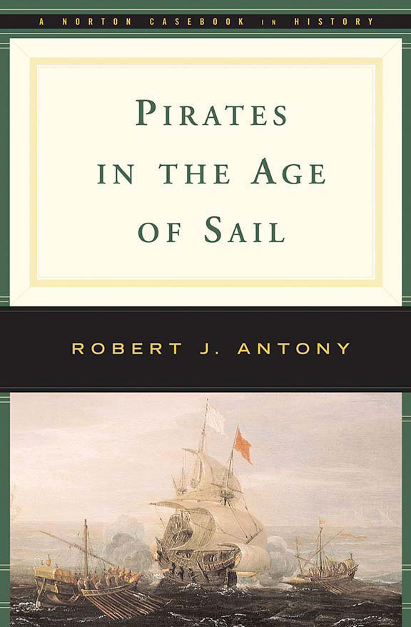 World history trade titles general world history pirates in the age of sail takes a global perspective to explore the world of pirates between the early sixteenth and middle nineteenth centuries fandeluxe Choice Image